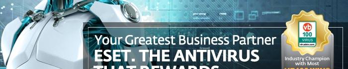 Your Greatest Business Partner ESET. THE ANTIVIRUS THAT REWARDS.